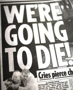 "Newspaper with headline that states ""We're going to die!"""